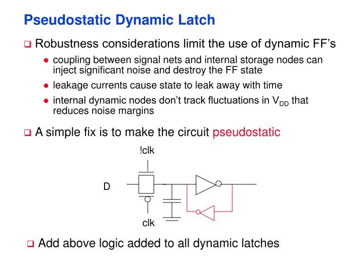 Pseudostatic Dynamic Latch