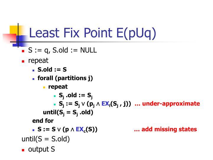 Least Fix Point E(pUq)