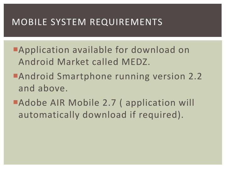MOBILE SYSTEM REQUIREMENTS