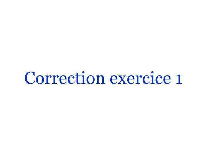 Correction exercice 1