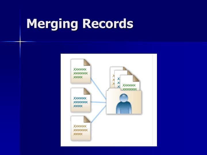 Merging Records
