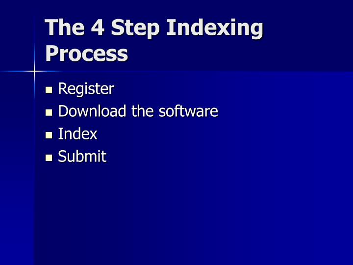 The 4 Step Indexing Process