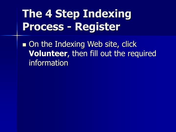 The 4 Step Indexing Process - Register