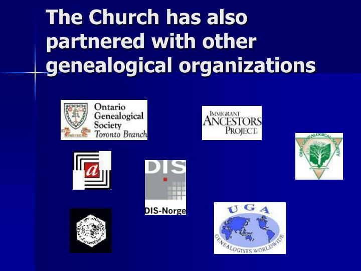 The Church has also partnered with other genealogical organizations