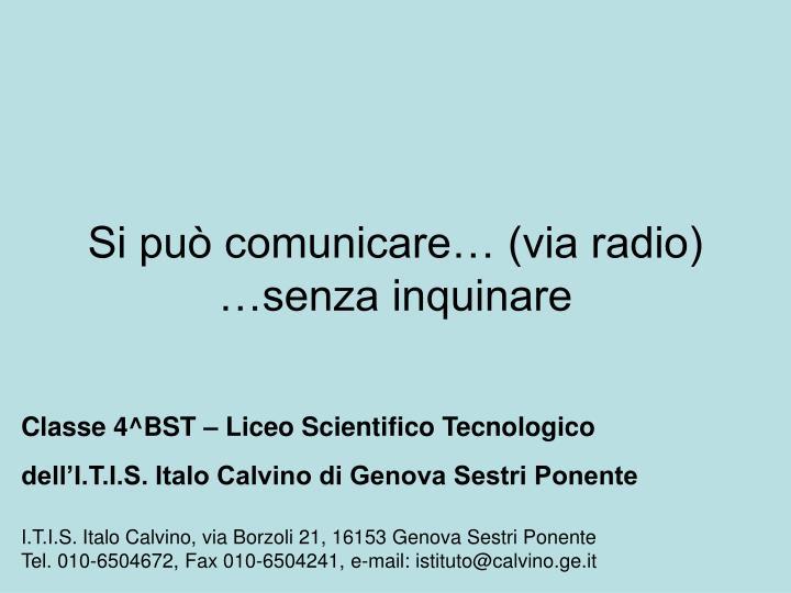 Si può comunicare… (via radio)