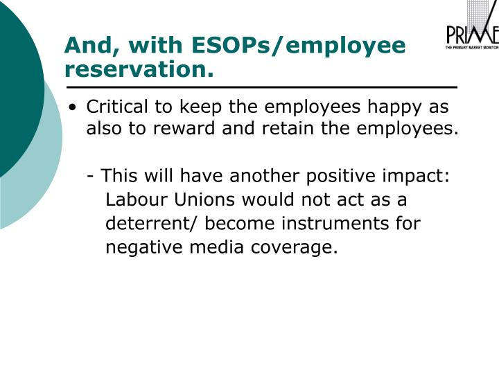 Critical to keep the employees happy as also to reward and retain the employees.