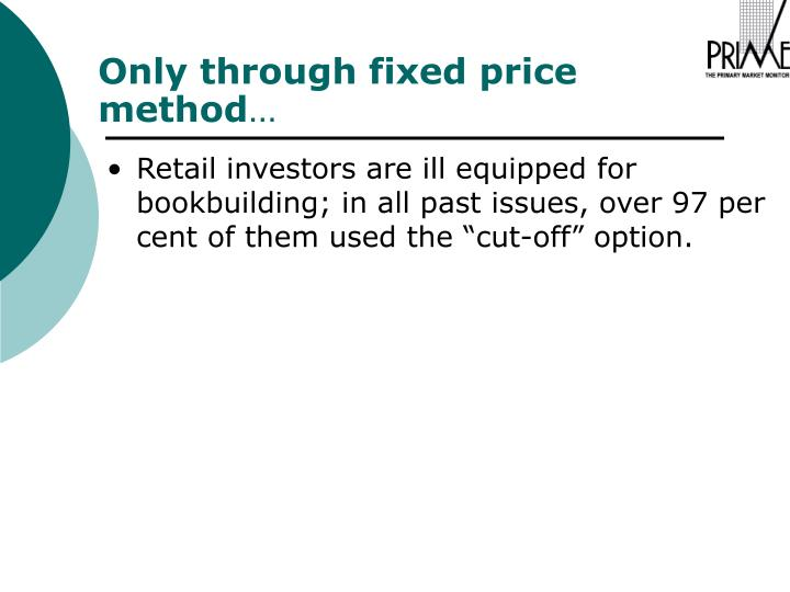 """Retail investors are ill equipped for bookbuilding; in all past issues, over 97 per cent of them used the """"cut-off"""" option."""