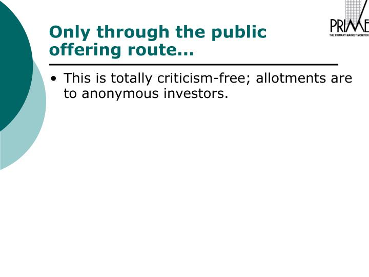 This is totally criticism-free; allotments are to anonymous investors.