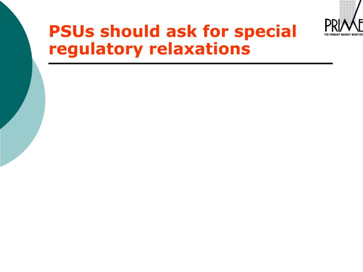 PSUs should ask for special regulatory relaxations