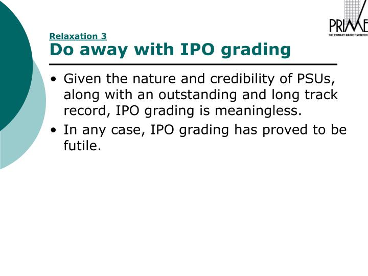Given the nature and credibility of PSUs, along with an outstanding and long track record, IPO grading is meaningless.