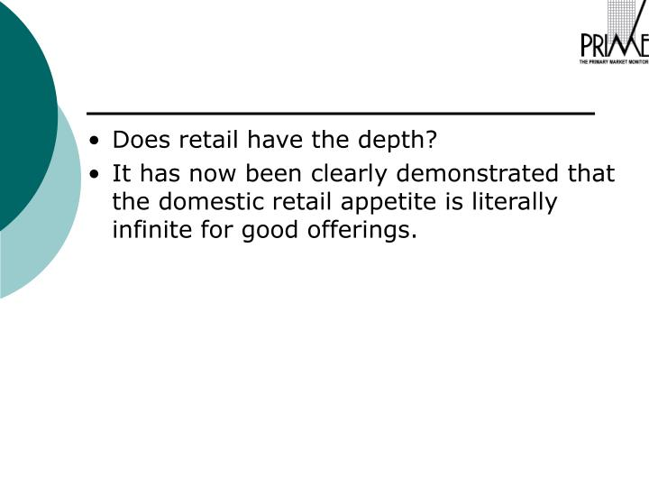 Does retail have the depth?