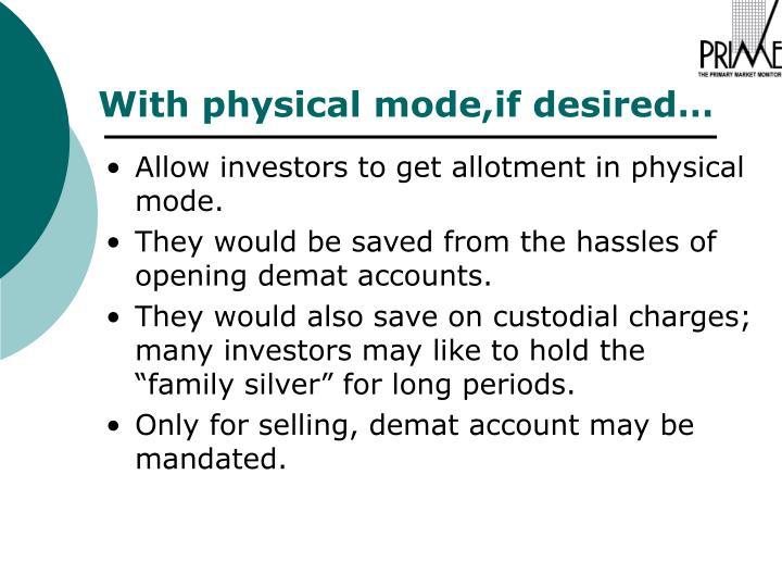 Allow investors to get allotment in physical mode.