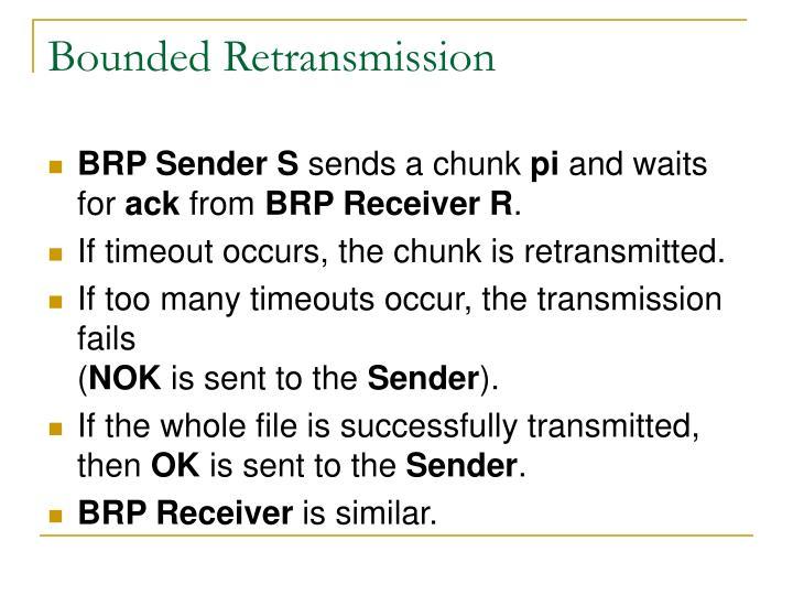Bounded Retransmission
