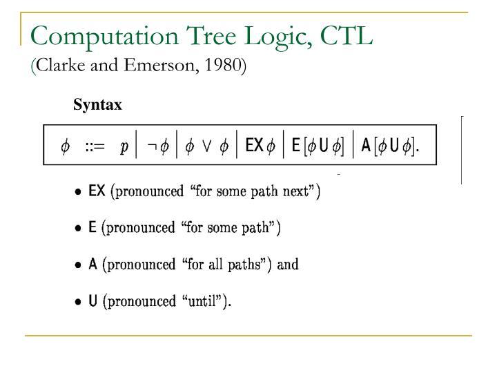 Computation Tree Logic, CTL