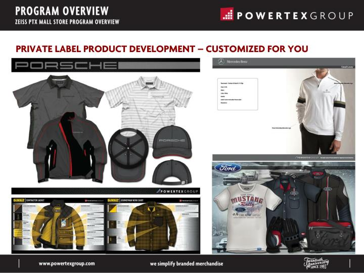 PRIVATE LABEL PRODUCT DEVELOPMENT – CUSTOMIZED FOR YOU