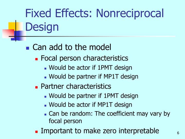 Fixed Effects: Nonreciprocal Design