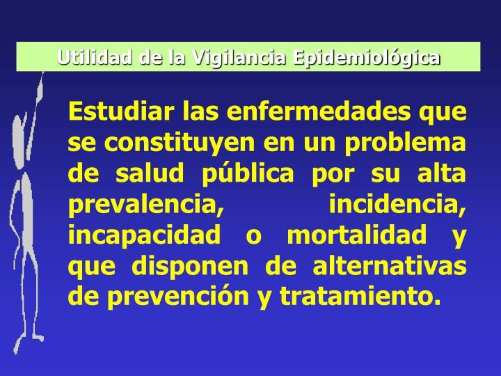 Utilidad de la Vigilancia Epidemiológica