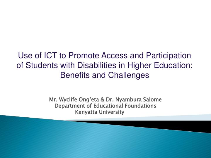 Use of ICT to Promote Access and Participation of Students with Disabilities in Higher Education: Benefits and Challenges