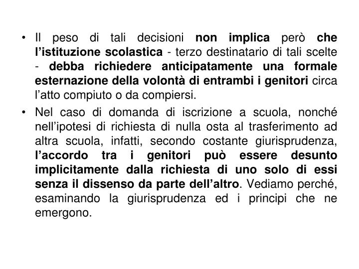 Il peso di tali decisioni