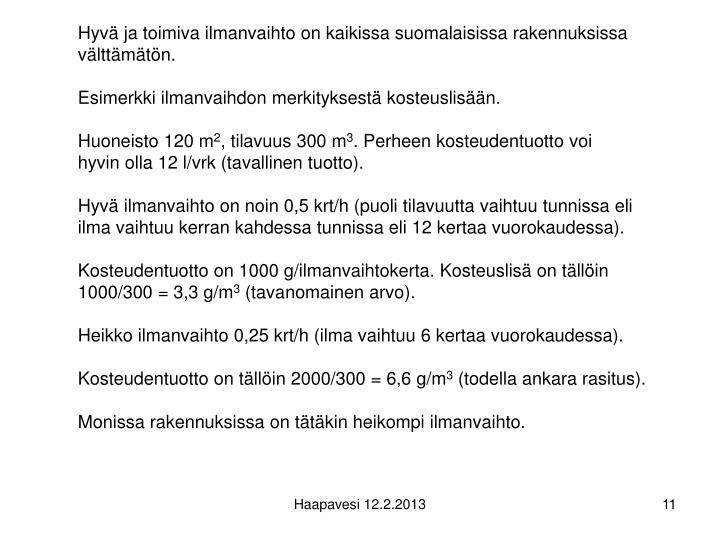Hyvä ja toimiva ilmanvaihto on kaikissa suomalaisissa rakennuksissa