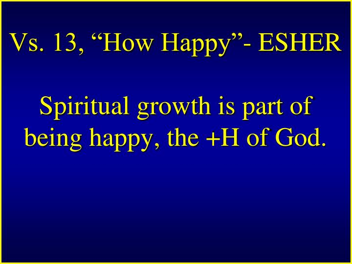 "Vs. 13, ""How Happy""- ESHER"