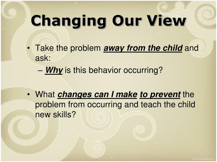Changing Our View