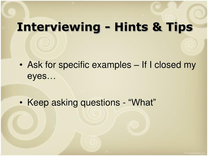 Interviewing - Hints & Tips