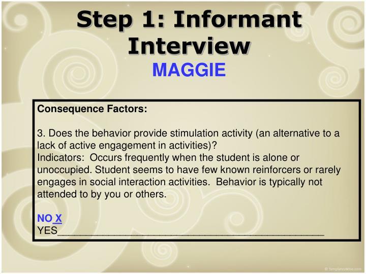 Step 1: Informant Interview
