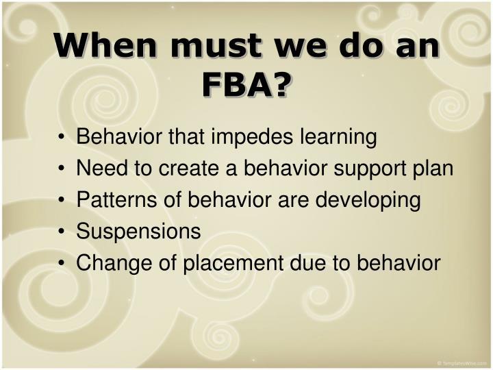 When must we do an FBA?