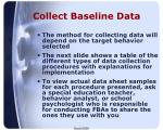 collect baseline data1
