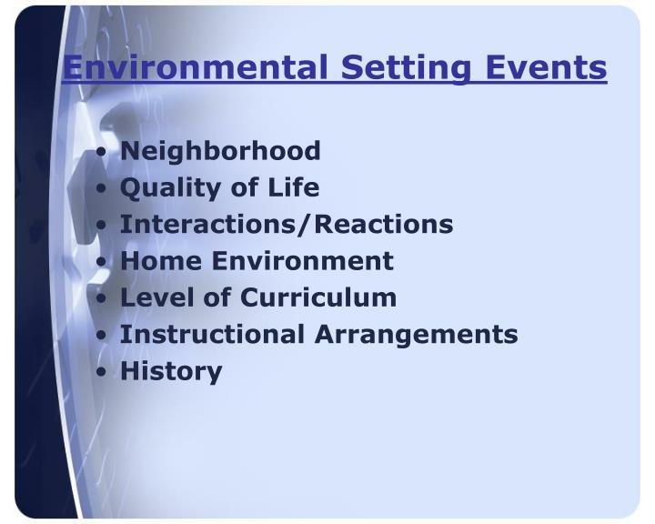 Environmental Setting Events