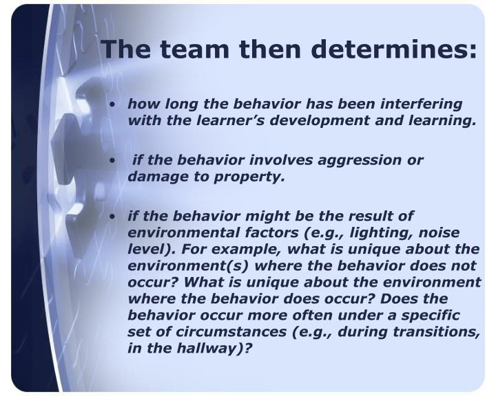 The team then determines: