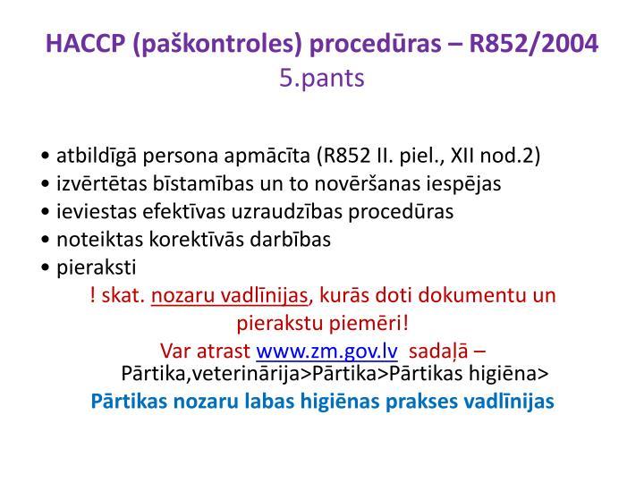HACCP (paškontroles) procedūras – R852/2004