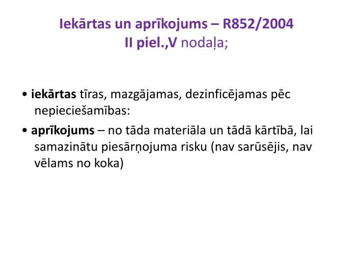 Iekārtas un aprīkojums – R852/2004