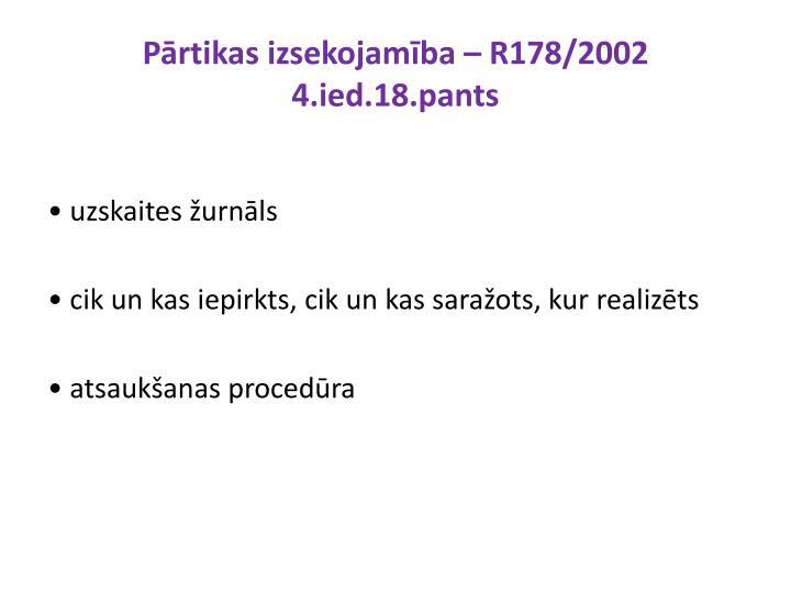 Pārtikas izsekojamība – R178/2002 4.ied.18.pants