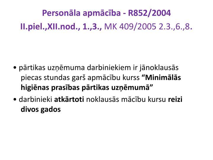 Personāla apmācība - R852/2004