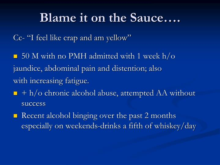 Blame it on the Sauce….