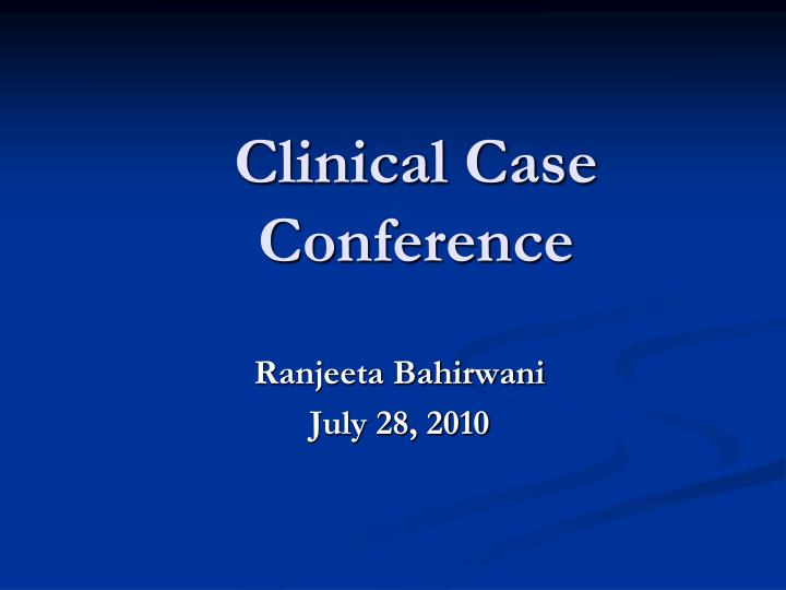 Clinical Case Conference