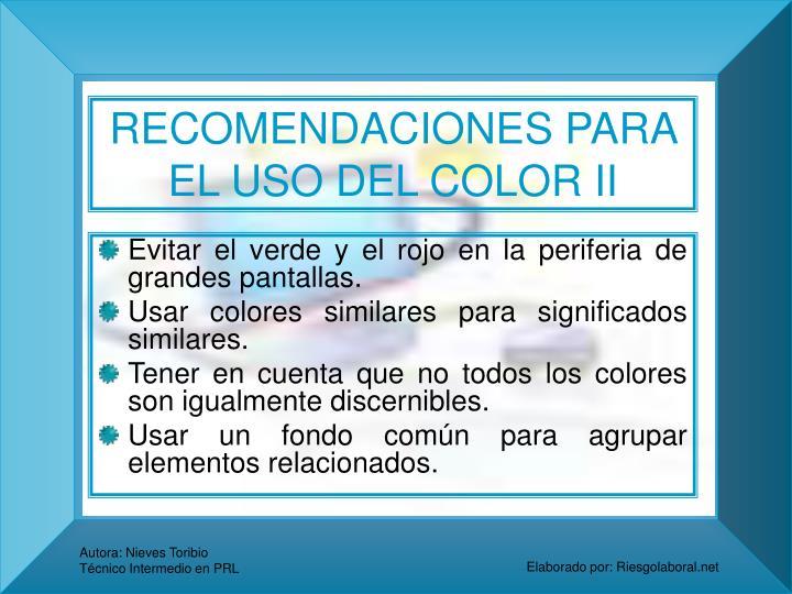 RECOMENDACIONES PARA EL USO DEL COLOR II