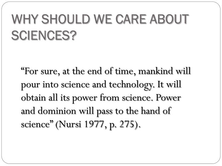 Why should we care about sciences