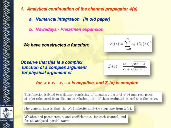 Analytical continuation of the channel propagator