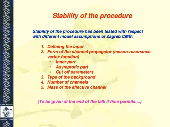 Stability of the procedure
