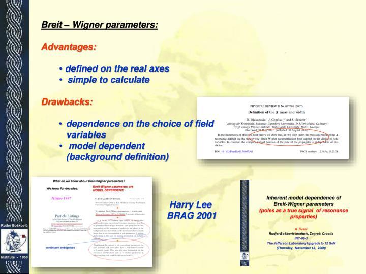 Breit – Wigner parameters: