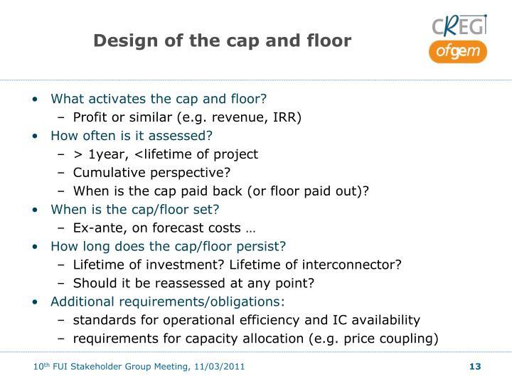 Design of the cap and floor