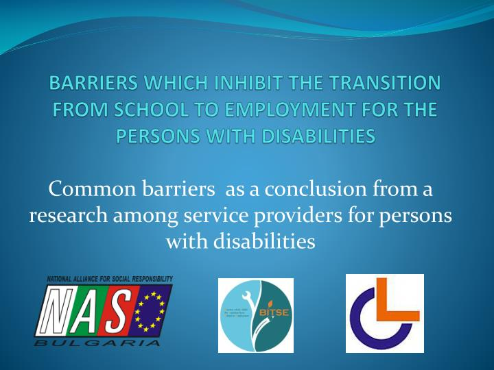 BARRIERS WHICH INHIBIT THE TRANSITION FROM SCHOOL TO EMPLOYMENT
