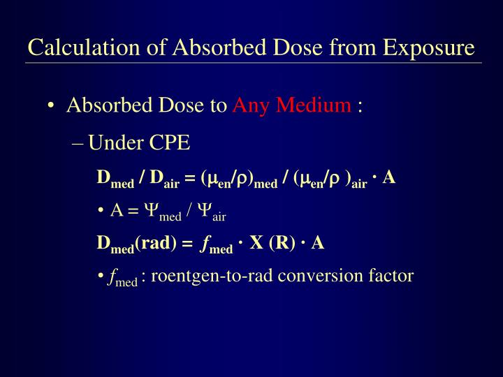 Calculation of Absorbed Dose from Exposure