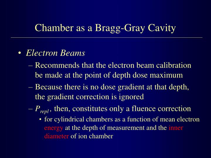 Chamber as a Bragg-Gray Cavity