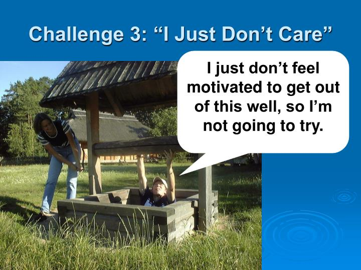 "Challenge 3: ""I Just Don't Care"""
