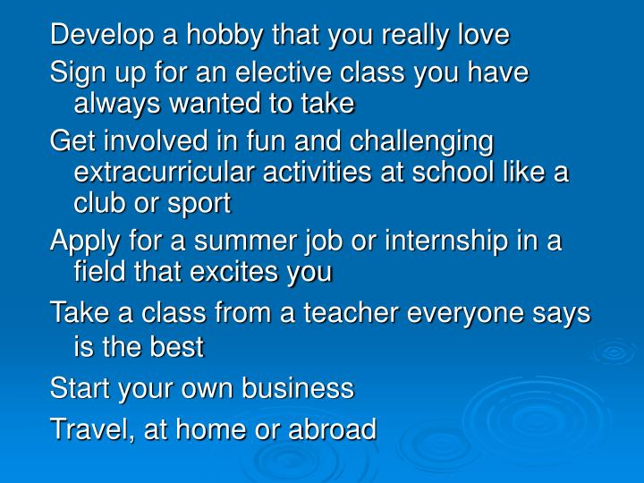 Develop a hobby that you really love