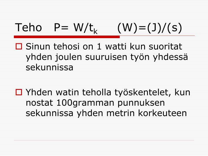 Teho   P= W/t